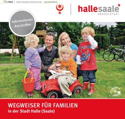 WEGWEISER FÜR FAMILIEN in der Stadt Halle (Saale) (Auflage 02)