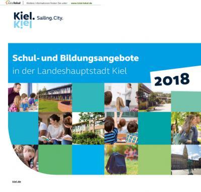 Schul- und Bildungsangebote in der Landeshauptstadt Kiel 2018 (Auflage 24)