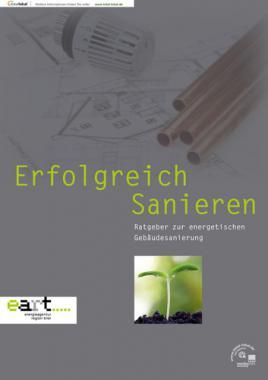 Erfolgreich sanieren - Ratgeber zur energetischen Gebäudesanierung (Auflage 2)