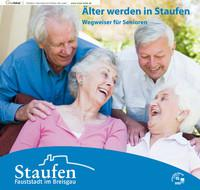 Älter werden in Staufen Wegweiser für Senioren (Auflage 1)
