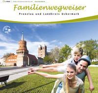 Familienwegweiser Prenzlau und Landkreis Uckermark (Auflage 1)
