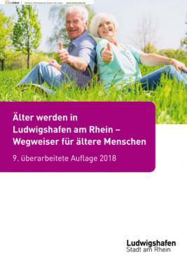 Älter werden in Ludwigshafen am Rhein – Wegweiser für ältere Menschen (Auflage 9)