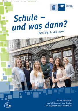 Schule – und was dann? Dein Weg in den Beruf IHK Lüneburg-Wolfsburg 2018/2019 (Auflage 18)