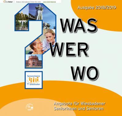 Was? Wer? Wo? Angebote für Wiesbadener Seniorinnen & Senioren 2018/2019 (Auflage 7)