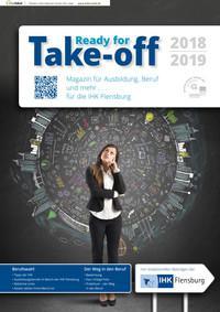 ARCHIVIERT Take-off Magazin für Ausbildung, Beruf und mehr ... 2018/2019 IHK Flensburg (Auflage 5)