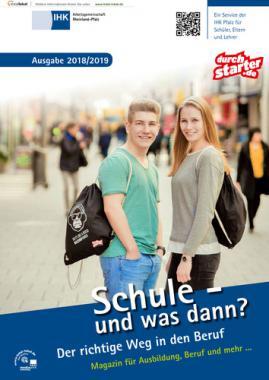 Schule - und was dann? Berufswahl 2018/2019 - IHK Arbeitsgemeinschaft Rheinland-Pfalz, IHK Ludwigshafen (Pfalz) (Auflage 21)
