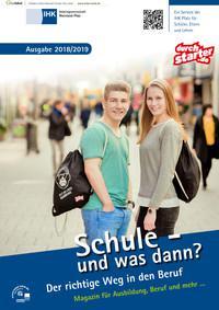 ARCHIVIERT Schule - und was dann? Berufswahl 2018/2019 - IHK Arbeitsgemeinschaft Rheinland-Pfalz, IHK Ludwigshafen (Pfalz) (Auflage 21)