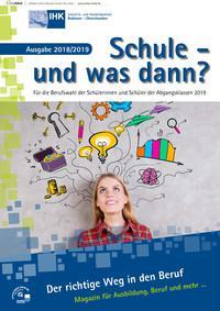 ARCHIVIERT  Schule - und was dann? Für die Berufswahl der Abgangsklassen 2019 (Auflage 22)