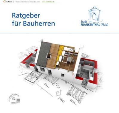 Ratgeber für Bauherrn Stadt Frankenthal (Pfalz) (Auflage 3)