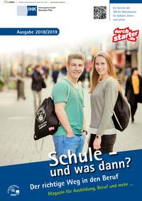 ARCHIVIERT Schule - und was dann? Berufswahl 2018/2019 - IHK Arbeitsgemeinschaft Rheinland-Pfalz (Auflage 4)