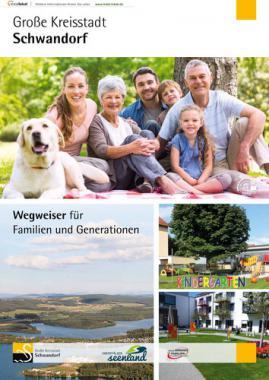 Wegweiser für Familien und Generationen in der Großen Kreisstadt Schwandorf (Auflage 1)
