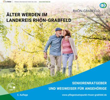 Älter werden im Landkreis Rhön-Grabfeld Seniorenratgeber (Auflage 5)
