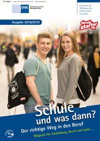 ARCHIVIERT Schule - und was dann? Berufswahl 2018/2019 - IHK Arbeitsgemeinschaft Rheinland-Pfalz, IHK Koblenz (Auflage 20)