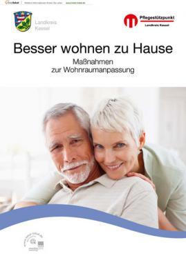 Besser wohnen zu Hause - Maßnahmen zur Wohnraumanpassung - Landkreis Kassel (Auflage 1)