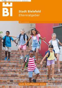 Elternratgeber zum Schulbeginn 2019 der Stadt Bielefeld (Auflage 14)