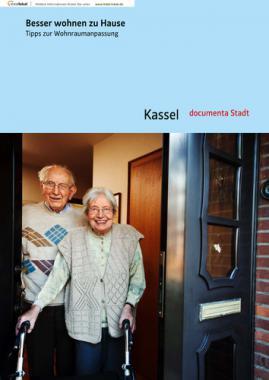 Besser wohnen zu Hause - Maßnahmen zur Wohnraumanpassung - Stadt Kassel (Auflage 1)
