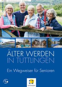 Älter werden in Tuttlingen - ein Wegweiser für Senioren (Auflage 2)