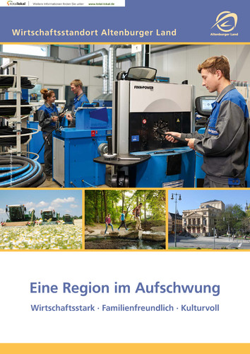 Eine Region im Aufschwung Wirtschaftsstandort Altenburger Land (Auflage 1)