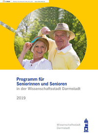 Programm für Seniorinnen und Senioren in der Wissenschaftsstadt Darmstadt 2019 (Auflage 12)