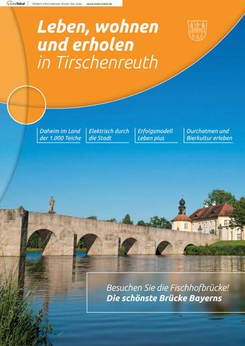 Leben, wohnen und erholen in Tirschenreuth (Auflage 11)