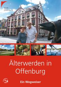 Älterwerden in Offenburg - ein Wegweiser (Auflage 3)