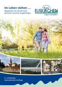 Wegweiser für Seniorinnen, Senioren und ihre Angehörigen des Kreises Euskirchen (Auflage 6)