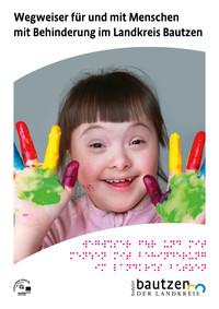 Wegweiser für und mit Menschen mit Behinderung im Landkreis Bautzen (Auflage 1)