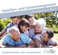 Familien- und Seniorenwegweiser Zusammenleben aller Generationen in Flörsheim am Main (Auflage 2)