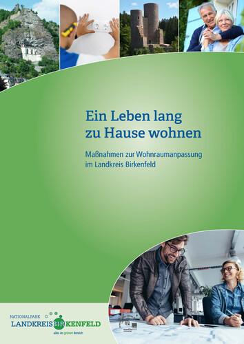 Ein Leben lang zu Hause wohnen Maßnahmen zur Wohnraumanpassung im Landkreis Birkenfeld (Auflage 1)