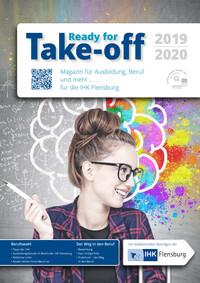 ARCHIVIERT Take-off Magazin für Ausbildung, Beruf und mehr ... 2019/2020 IHK Flensburg (Auflage 6)