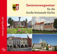 Seniorenwegweiser für die Große Kreisstadt Görlitz (Auflage 4)