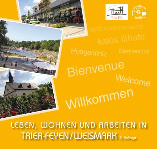 Leben, Wohnen und Arbeiten in Trier-Feyen / Weismark (Auflage 3)