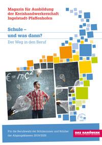 Schule - und was dann? Magazin für Ausbildung der Kreishandwerkerschaft Ingolstadt-Pfaffenhofen (Auflage 2)