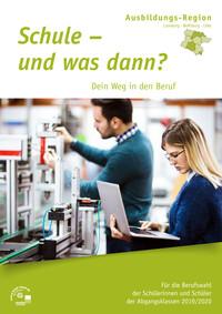ARCHIVIERT Schule – und was dann? Dein Weg in den Beruf Ausbildungsregion Lüneburg -Wolfsburg - Celle 2019/2020 (Auflage 19)