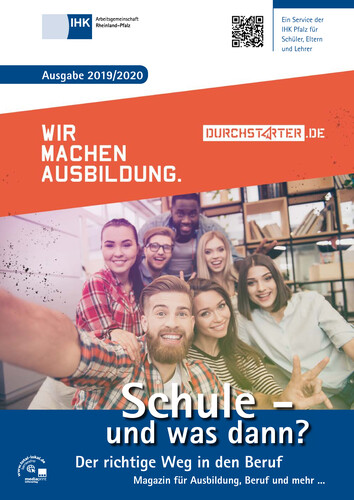 Schule - und was dann? Magazin für die Ausbildung, Beruf und mehr IHK Rheinland-Pfalz (Auflage 22)