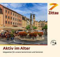 Aktiv im Alter Wegweiser für unsere Seniorinnen und Senioren Stadt Zittau (Auflage 6)