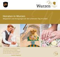 Heiraten in Wurzen - Wegweiser und Anregungen für den schönsten Tag im Leben (Auflage 5)