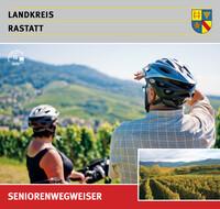 Landkreis Rastatt Seniorenwegweiser (Auflage 8)