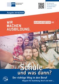 Schule - und was dann? Berufswahl 2019/2020 - IHK Arbeitsgemeinschaft Rheinland-Pfalz (Auflage 5)