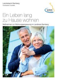 Ein Leben lang zu Hause wohnen Maßnahmen zur Wohnungsanpassung im Landkreis Bamberg (Auflage 1)