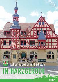 Leben, Arbeiten und Erholen in Harzgerode (Auflage 4)