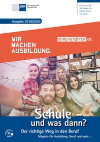 ARCHIVIERT Schule - und was dann? Berufswahl 2019/2020 - IHK Arbeitsgemeinschaft Rheinland-Pfalz, IHK Koblenz (Auflage 21)