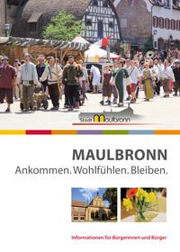 Stadt Maulbronn Ankommen. Wohlfühlen. Bleiben (Auflage 13)