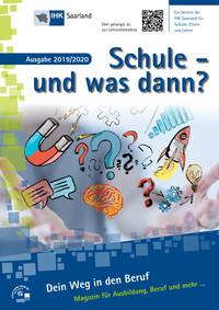 Schule und was dann? IHK Saarland Ausgabe 2019/2020 (Auflage 26)