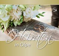 Heiraten in Olpe (Auflage 3)