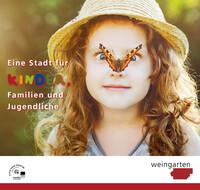 Weingarten: Eine Stadt für Kinder, Familien und Jugendliche (Auflage 2)