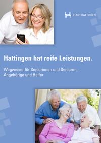Wegweiser für Seniorinnen und Senioren, Angehörige und Helfer der Stadt Hattingen (Auflage 6)