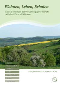 Wohnen, Leben, Erholen in den Gemeinden der Verwaltungsgemeinschaft Heideland-Elstertal-Schkölen (Auflage 1)