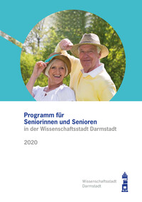 Programm für Seniorinnen und Senioren in der Wissenschaftsstadt Darmstadt 2020 (Auflage 13)