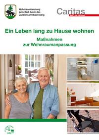 Ein Leben lang zu Hause wohnen Maßnahmen zur Wohnungsanpassung im Landkreis Ebersberg (Auflage 1)